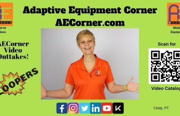 Adaptive Equipment Corner Bloopers